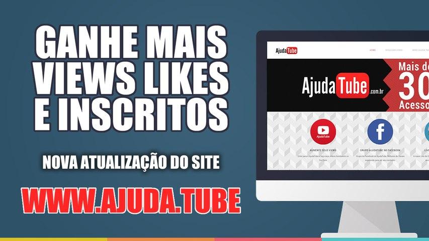 GANHE MAIS VIEWS LIKES E INSCRITOS - AjudaTube.com.br