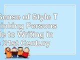 Reading Book  The Sense of Style The Thinking Persons Guide to Writing in the 21st Century PDF Free