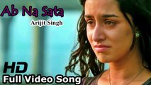Ab Na Sata Full Video Song - Half Girlfriend - Arjun Kapoor and Shraddha Kapoor