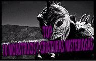 top 10 monstruos y criaturas misteriosas top .100% reales