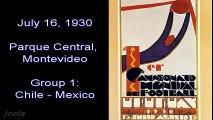 16/07/1930. Uruguay 1930. Chile - Mexico (Resumen)