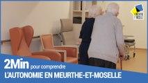 2 minutes pour comprendre l'autonomie en Meurthe-et-Moselle