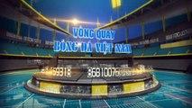 Vòng quay bóng đá Việt Nam - 11/04/2017