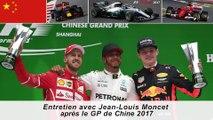 Entretien avec Jean-Louis Moncet après le Grand Prix de Chine 2017