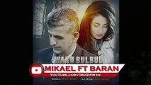 Baran - Mn Waku BulBul - FT Mikael New Kurdish Song 2017