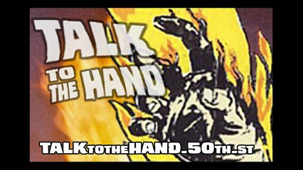 On the next Talk to the Hand!