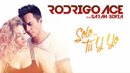 Rodrigo Ace - Solo Tu Y Yo