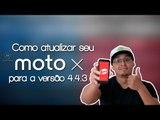 Como atualizar o Motorola Moto X para 4.4.3 (com root e recovery custom)  Atualização forçada