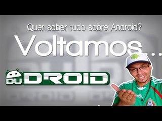 VOLTAMOS...Canal Dudroid, Se torne um Super Usuário Android
