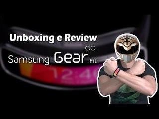 Unboxing e Review do Samsung Gear Fit, veja algo sobre o dispositivo que só a gente mostrou
