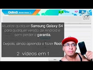Como atualizar e restaurar sempre o Samsung Galaxy S4 e S4 mini / Depois aprenda a fazer o ROOT.