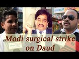 PM Narendra Modi Surgical Strike On Dawood Ibrahims; Watch Public Reaction | OneIndia News