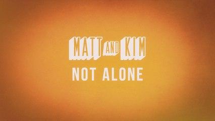 Matt and Kim - Not Alone