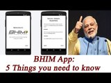 BHIM App: Here are 5 facts of Mobile Payment Application launched by PM Modi | Oneindia News