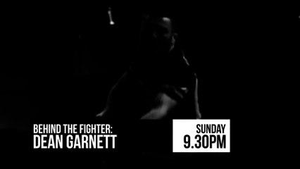Behind the Fighter: Dean Garnett Teaser