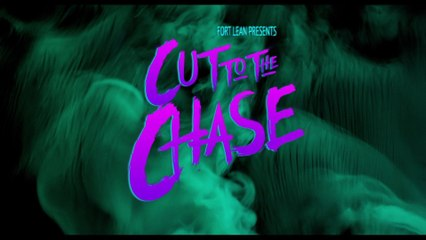 Fort Lean - Cut To The Chase