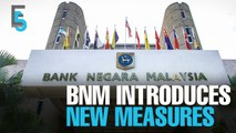 EVENING 5: BNM Introduces New Market Measures