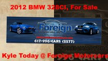 2012 BMW 328CI, For Sale, Foreign Motorcars Inc, Quincy MA, BMW Service, BMW Repair, BMW Sales