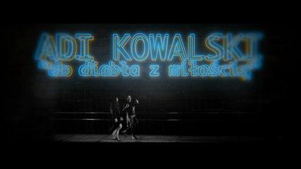 Adi Kowalski - Do Diabla Z Miloscia