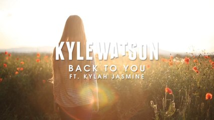Kyle Watson - Back To You