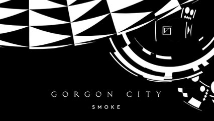 Gorgon City - Smoke