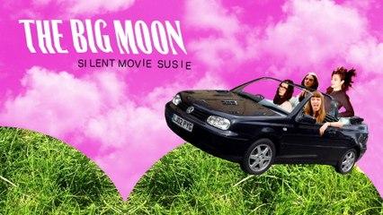 The Big Moon - Silent Movie Susie
