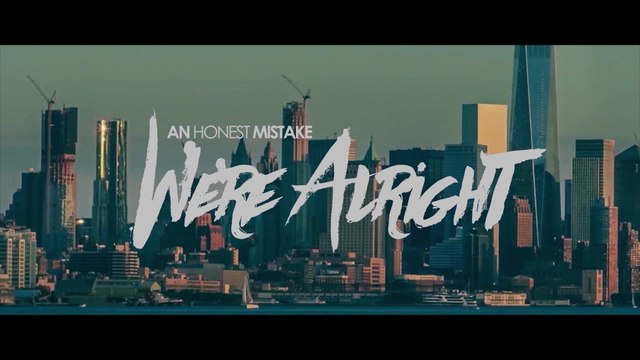 An Honest Mistake - We're Alright