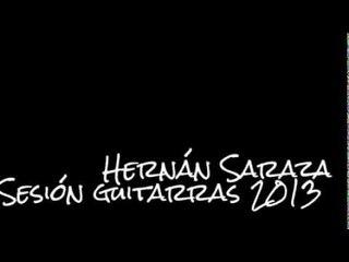 Hernán Saraza - Disco 2013 Sesión de Guitarras
