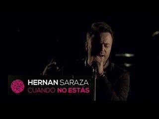 Cuando No Estás - Hernán Saraza Video Oficial
