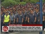 24 Oras: Calida, ipinagtanggol ang PNP laban sa akusasyong extra judicial killings