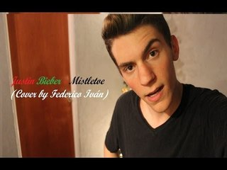 Justin Bieber - Mistletoe (Cover by Federico Iván)