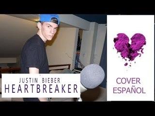 Justin Bieber - Heartbreaker (COVER ESPAÑOL)