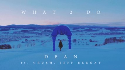 DEAN - What 2 Do