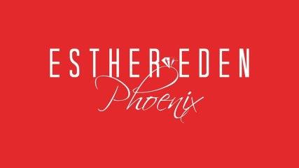 Esther Eden - Phoenix