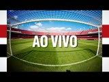 TRANSMISSÃO AO VIVO | SPFCTV - Pré-Jogo São Paulo x Cruzeiro