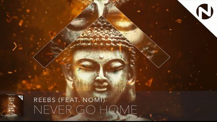 Reebs - Never Go Home