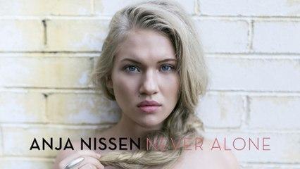 Anja Nissen - Never Alone