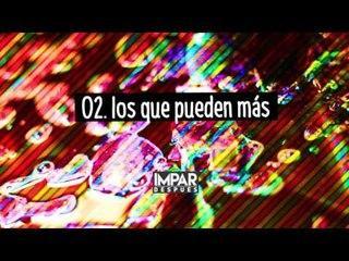 02- Los Que Pueden Más - IMPAR (Después / 2016)