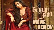 Begum Jaan - Movie Review    Vidya Balan   Naseeruddin Shah