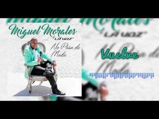 Vuelve - Miguel Morales I Mano De Obra ®