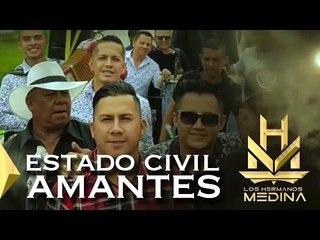 Estado Civil Amantes - Los Hermanos Medina (Video Lyrics)