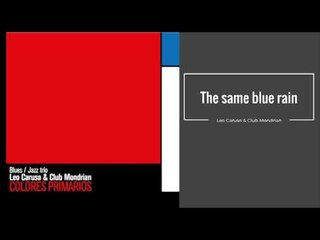 The same blue rain. Leo Caruso & Club Mondrian CD COLORES PRIMARIOS