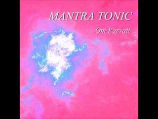 Mantra Tonic - Om Parvati ( Extended Version )