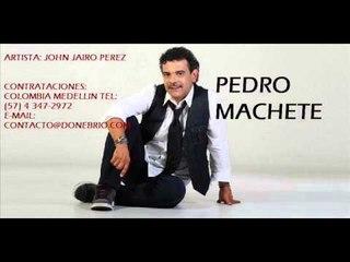 John Jairo Perez-Pedro Machete ( Parranda)