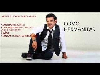 John Jairo Perez - Como Hermanitas (Parranda)
