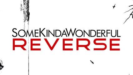 SomeKindaWonderful - Reverse