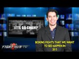 Boxing fights we want to see happen in 2015- Fight Hub TV wish list