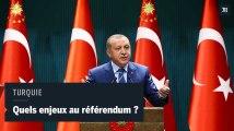 Turquie : pourquoi Erdogan organise t-il un référendum ?