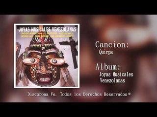 Quirpa - Joyas Musicales Venezolanas I Audio Oficial