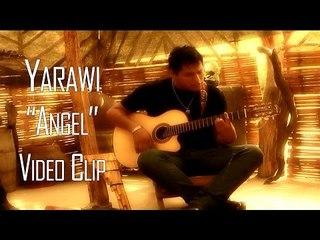 ANGEL - YARAWI (VIDEO CLIP 2016)